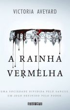 A RAINHA VERMELHA (BOOK ORIGINAL) by KarinaAmSouza