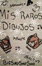 Mis Raros Dibujos by SokySokySoo