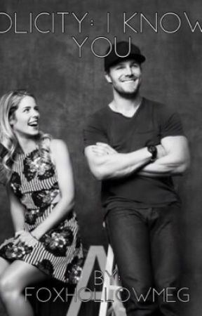 I Know You ❤️ (Olicity Fanfic) - She Knows - Wattpad