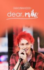 Dear, Mike ft. Michael Clifford | ✔️ by hakunahood-