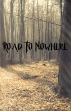 Road To Nowhere by kaylibalch