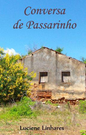 Conversa de Passarinho (Crônicas) by LucieneLinhares