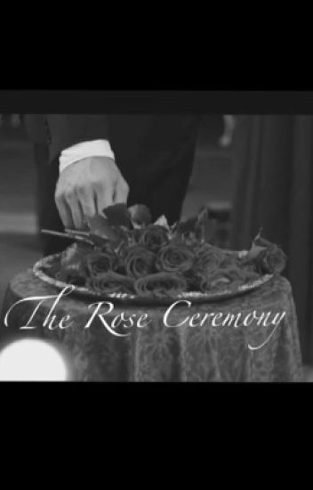 The Rose Ceremony