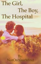 The Girl, The Boy, The Hospital by julybones