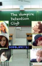 The Vampire Detention Club {EDITING} by Squidluvers2