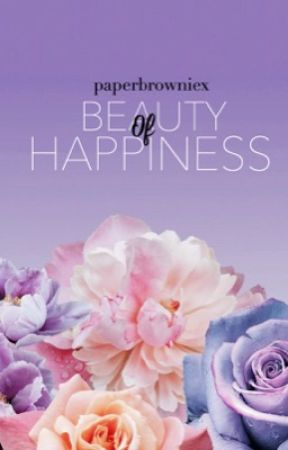 The Beauty of Happiness [Naruto Fanfiction] by paperbrowniex