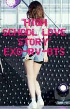 High School Love Story || Bahasa || ExoVelvet-BtsVelvet by teardrcps