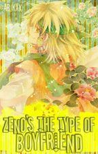 Zeno's the Type of Boyfriend © by -Abikxx