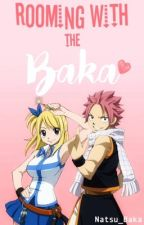 Rooming With the Baka (Nalu Fanfiction) by Natsu_Baka