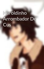 Haroldinho Arrombador De Cus by harrietsexual
