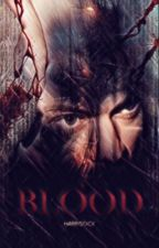 Blood  ➸ harry s. by harrysfxck