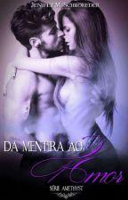 Da Mentira ao Amor - Série Familia Albuquerque - Livro 1 (#Wattys2016) by Jenynha_MS