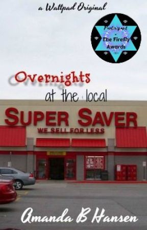 Overnights at the Local Super Saver by mandabword
