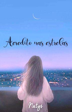 Acredito Nas Estrelas by natyelefernandes