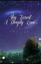 Sky Forest - A deeply love by brucosta03