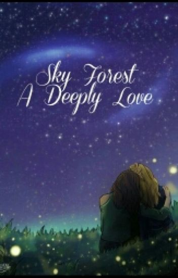 Sky Forest - A deeply love