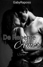 De Repente Amor. by GabyRaposo