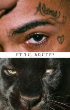 Et Tu, Brute? by camerado