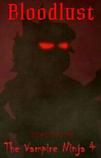 Bloodlust ~ The Vampire Ninja 4