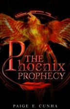 The Phoenix Prophecy  by PaigeCunha22