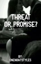 Threat or Promise? (Liam Payne) by onenightstyles