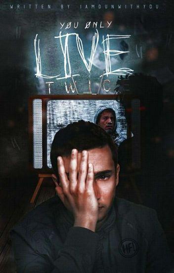 Yøu Ønly Live Twice
