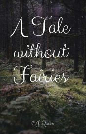 A Tale Without Fairies by fairyfree