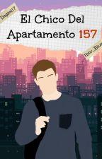 Él Chico Del Apartamento 157 [PAUSADA] by Dagsal17