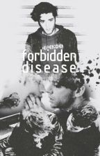 Forbidden Disease by HazStylinson69
