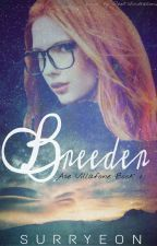 Breeder (Ase Villafone Book 1) {Slow Updates} by Surryeon
