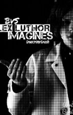 BvS Lex Luthor Imagines (Lex/Reader) [DISCONTINUED] by shesmycovergirl