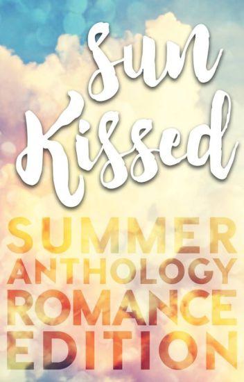 Sun-kissed: Summer Anthology Romance Edition