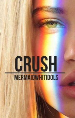 Crush by mermaidwhitidols