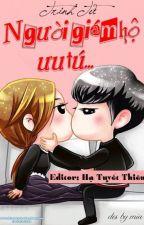 Người Giám Hộ Ưu Tú- Trinh Tử by YenTung21