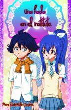 Fairy Tail: Una hada en el instituto [Romeo x Wendy]. by GabriellaCastro3