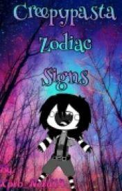 CREEPYPASTA Zodiac Signs [RANDOM EDITION]  by Xpro_Nerd14