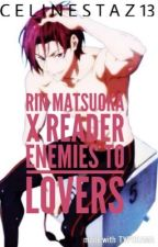 Rin Matsuoka x Reader Enemies To Lovers by _thezietify