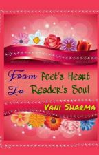 From Poet's Heart To Reader's Soul by vanuSh99