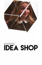 Idea Shop by lucaya_HarleyQuinn
