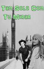 Tan Solo Con Tu Mirar by xAdiidirectionerx