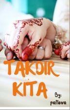 TAKDIR KITA  by paflova