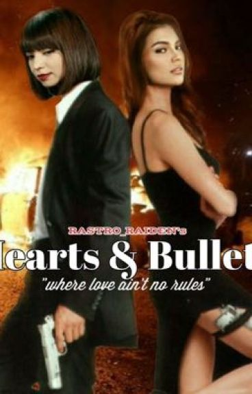 HEARTS & BULLETS (COMPLETED) [ #Wattys2016 ]