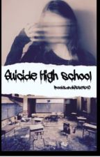 Suicide High School by BooksandkissesXO