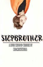 STEPBROTHER by Naomichyntiaa