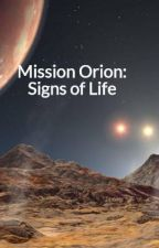 Mission Orion: Signs of Life by ppbookworm