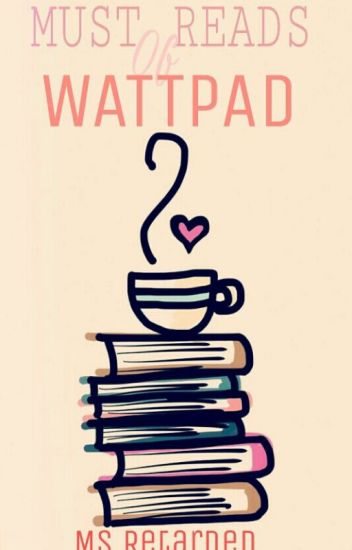 Must Reads of Wattpad
