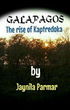 GALAPAGOS: The Rise Of Kaptredoka by JaynilaParmar