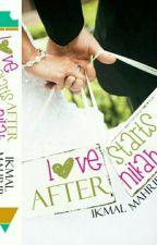 LOVE STARTS AFTER NIKAH by IkmalMahrip