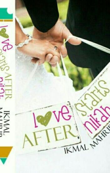 LOVE STARTS AFTER NIKAH