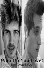 Who do you Love? | Joey Graceffa&Sawyer Hartman by LexieLexx